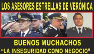 LOS ASESORES ESTRELLAS DE VERÓNICA: LA INSEGURIDAD CÓMO NEGOCIO
