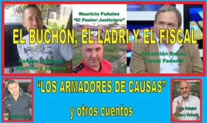 """EL BUCHÓN, EL LADRI Y EL FISCAL: """"LOS ARMADORES DE CAUSAS""""…y otros cuentos"""