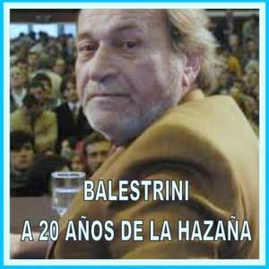 BALESTRINI: A 20 AÑOS DE LA HAZAÑA