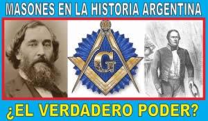 MASONES EN LA HISTORIA ARGENTINA: ¿EL VERDADERO PODER?