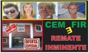CEMEFIR: REMATE INMINENTE