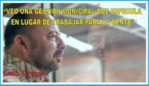 """""""VEO UNA GESTIÓN MUNICIPAL QUE ESPECULA, EN LUGAR DE TRABAJAR PARA LA GENTE"""""""