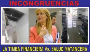 INCONGRUENCIAS: LA TIMBA FINANCIERA VS. SALUD MATANCERA