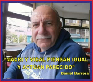"""""""MACRI Y VIDAL  PIENSAN IGUAL Y ACTÚAN PARECIDO"""""""
