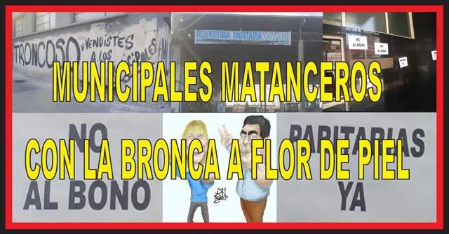 MUNICIPALES MATANCEROS: CON LA BRONCA A FLOR DE PIEL