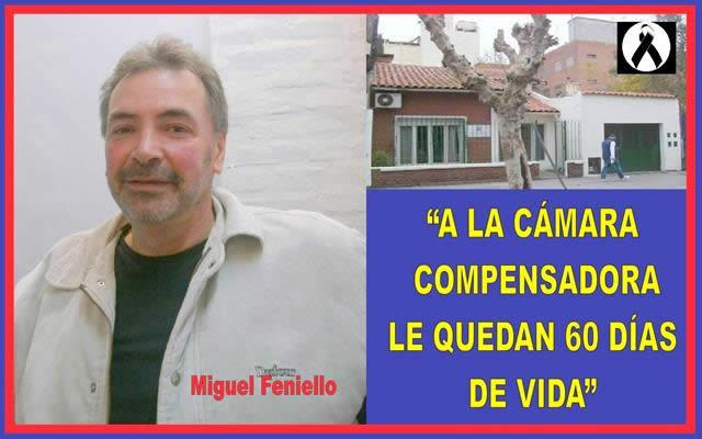 """""""A LA CÁMARA COMPENSADORA LE QUEDAN 60 DÍAS DE VIDA"""""""