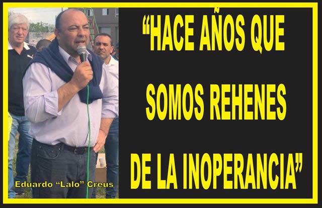 """""""HACE AÑOS QUE SOMOS REHENES DE LA INOPERANCIA Y LA COMPLICIDAD DE QUIENES NOS TENDRÍAN QUE DAR SOLUCIONES"""""""