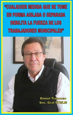 """""""CUALQUIER MEDIDA QUE SE TOME EN FORMA AISLADA O SEPARADA DEBILITA LA FUERZA DE LOS TRABAJADORES MUNICIPALES"""""""