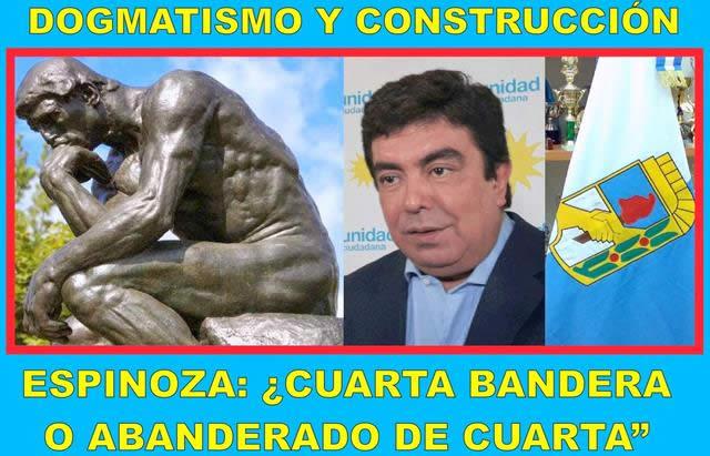 DOGMATISMO Y CONSTRUCCIÓN: ESPINOZA: ¿CUARTA BANDERA O ABANDERADO DE CUARTA?
