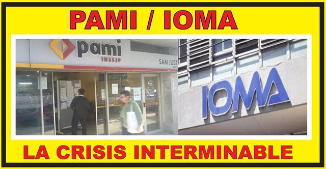 PAMI / IOMA: LA CRISIS INTERMINABLE