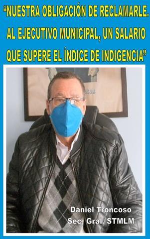 """""""NUESTRA OBLIGACIÓN ES RECLAMARLE AL EJECUTIVO MUNICIPAL, ALGO QUE SEA MEDIANAMENTE, UN SALARIO QUE SUPERE EL ÍNDICE DE INDIGENCIA"""""""