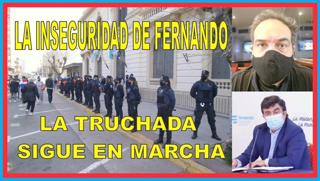 LA INSEGURIDAD DE FERNANDO: LA TRUCHADA SIGUE EN MARCHA