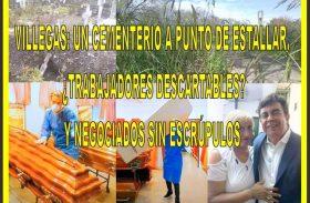 VILLEGAS: UN CEMENTERIO A PUNTO DE ESTALLAR, ¿TRABAJADORES DESCARTABLES? Y NEGOCIADOS SIN ESCRÚPULOS