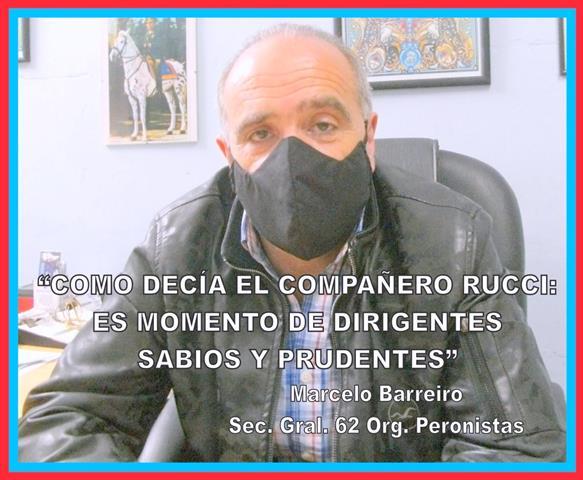 """""""COMO DECÍA EL COMPAÑERO RUCCI: ES MOMENTO DE DIRIGENTES SABIOS Y PRUDENTES"""""""