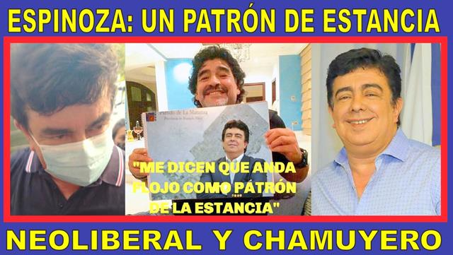 ESPINOZA: UN PATRÓN DE ESTANCIA NEOLIBERAL Y CHAMUYERO