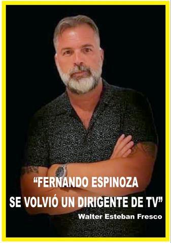 """""""FERNANDO ESPINOZA SE VOLVIÓ UN DIRIGENTE DE TV"""""""