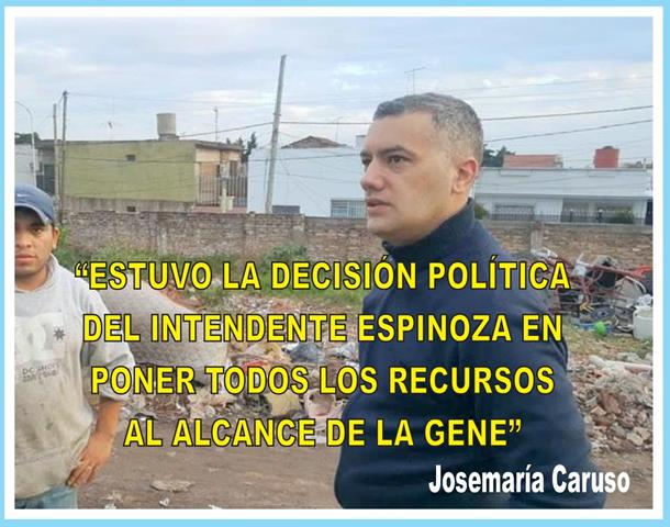 """""""ESTUVO LA DECISIÓN POLÍTICA DEL INTENDENTE ESPINOZA EN PONER TODOS LOS RECURSOS AL ALCANCE DE LA GENTE"""""""