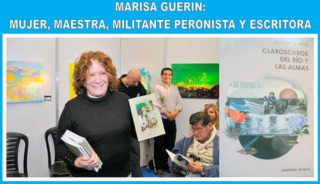 MARISA GUERIN: MUJER, MAESTRA, MILITANTE PERONISTA Y ESCRITORA