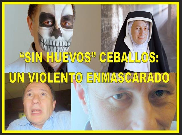 """""""SIN HUEVOS"""" CEBALLOS: UN VIOLENTO ENMASCARADO"""