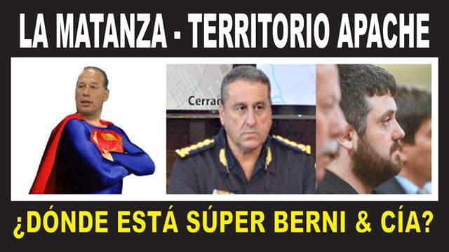 LA MATANZA, TERRITORIO APACHE: ¿DÓNDE ESTÁ SÚPER BERNI & CÍA?