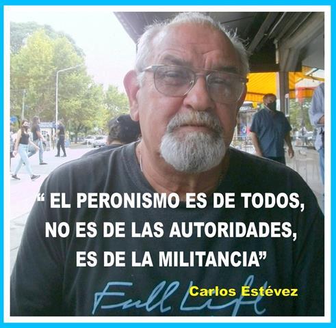 """""""EL PERONISMO ES DE TODOS, NO ES DE LAS AUTORIDADES, ES DE LA MILITANCIA"""""""