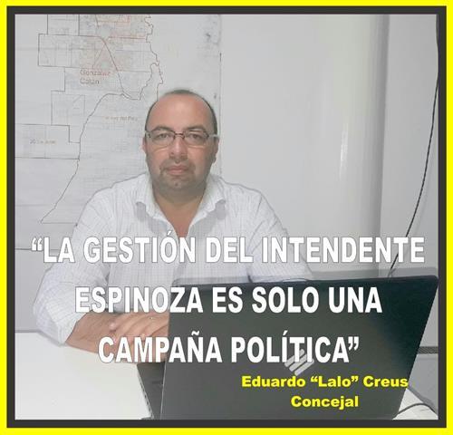 """""""LA GESTIÓN DEL INTENDENTE ESPINOZA ES SOLO UNA CAMPAÑA POLÍTICA"""""""