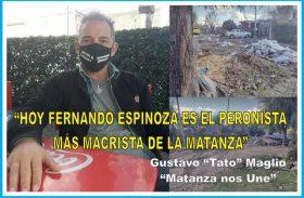 """""""HOY  FERNANDO ESPINOZA ES EL 'PERONISTA' MÁS MACRISTA DE LA MATANZA"""""""