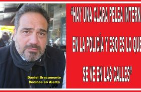 """""""HAY UNA CLARA PELEA INTERNA EN LA POLICÍA Y ESO ES LO QUE SE VE EN LAS CALLES"""""""
