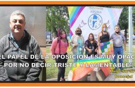 """""""EL PAPEL DE LA OPOSICIÓN ES MUY OPACO POR NO DECIR TRISTE Y LAMENTABLE"""""""