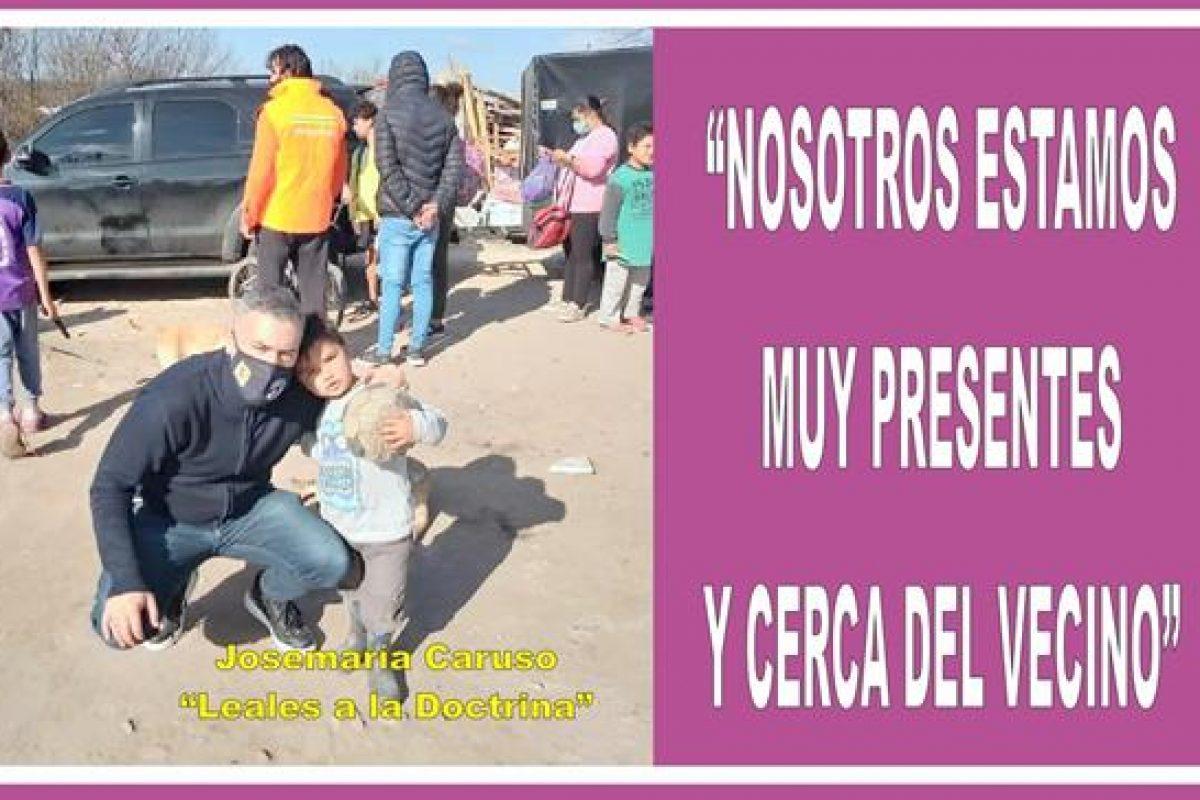 """""""NOSOTROS ESTAMOS MUY PRESENTES Y CERCA DEL VECINO"""""""