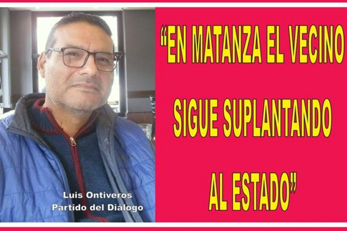"""""""EN MATANZA EL VECINO SIGUE SUPLANTANDO AL ESTADO"""""""