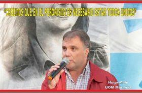 """""""CREEMOS QUE EN EL PERONISMO ES NECESARIO ESTAR TODOS UNIDOS"""""""