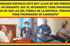 """""""FERNANDO ESPINOZA ESTÁ MUY LEJOS DE SER PERONISTA, ES UN FARSANTE. HOY EL INTENDENTE TIENE PRIORIDADES QUE NO SON LAS DEL PUEBLO DE LA MATANZA. FERNANDO TIENE PRIORIDADES DE CANDIDATO"""""""