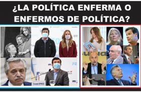 ¿LA POLÍTICA ENFERMA O ENFERMOS DE POLÍTICA?