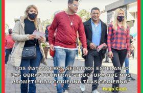 """""""LOS MATANCEROS SEGUIMOS ESPERANDO LAS OBRAS DE INFRAESTRUCTURA QUE NOS PROMETIERON GOBIERNO TRAS GOBIERNO"""""""