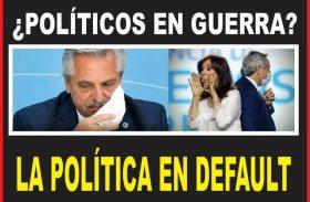 POLÍTICOS EN GUERRA: LA POLÍTICA EN DEFAULT