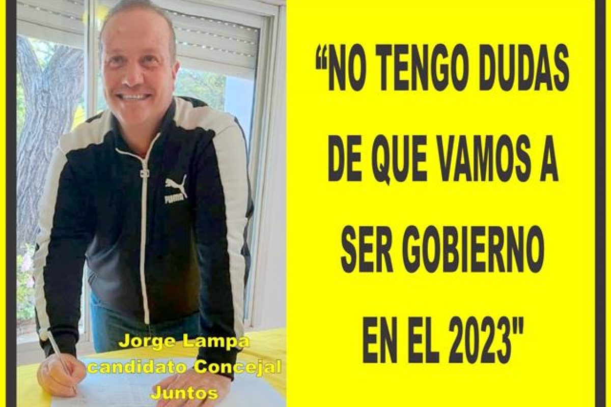 """""""NO TENGO DUDA DE QUE VAMOS A SER GOBIERNO EN 2023"""""""