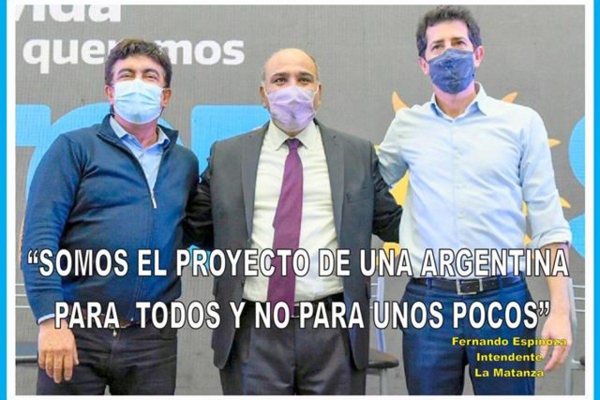 """""""SOMOS EL PROYECTO DE UNA ARGENTINA PARA TODOS Y NO PARA UNOS POCOS"""""""