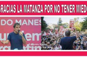 """""""GRACIAS LA MATANZA POR NO TENER MIEDO"""""""