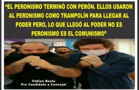 """""""EL PERONISMO TERMINÓ CON PERÓN, ELLOS USARON AL PERONISMO COMO TRAMPOLÍN PARA LLEGAR AL PODER PERO LO QUE LLEGÓ AL PODER, NO ES EL PERONISMO ES EL COMUNISMO"""""""