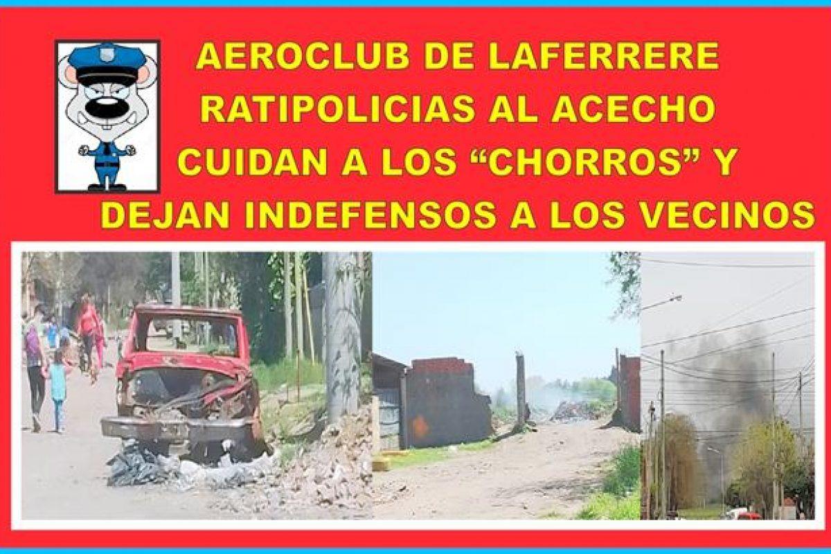 """AEROCLUB DE LAFERRERE: RATIPOLICIAS AL ACECHO – CUIDAN A LOS """"CHORROS"""" Y DEJAN INDEFENSOS A LOS VECINOS"""